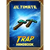 Ultimate Traps Handbook: The Unofficial Minecraft: Tricks Guide for Minecrafter's (Mobs Handbook)