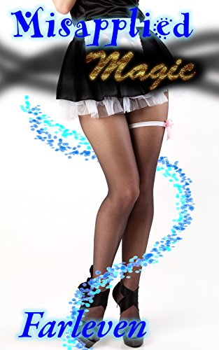 [Misapplied Magic: A Magical Erotic Transformation Story] (Missionary Costumes)