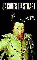 Jacques Ier Stuart (Biographies Historiques)