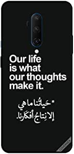 For For OnePlus 7T Pro Case Cover Our Life Is What Our Thoughts Make It in Arabic