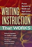 Writing Instruction That Works, Arthur N. Applebee and Judith A. Langer, 0807754374