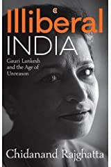 Illiberal India: Gauri Lankesh and the Age of Unreason Hardcover