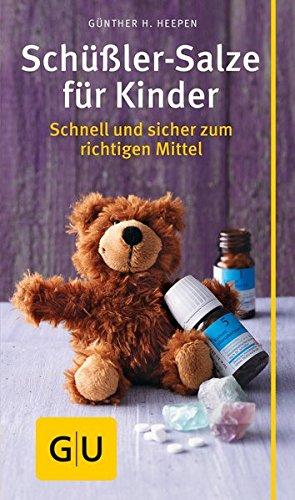 Schüßler-Salze für Kinder: Schnell und sicher zum richtigen Mittel (GU Kompass Partnerschaft & Familie)