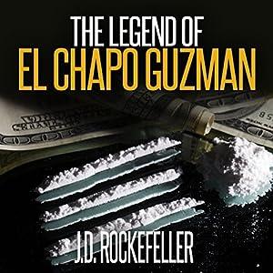 The Legend of El Chapo Guzman Audiobook