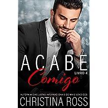 Acabe Comigo, Livro 4 (Portuguese Edition)