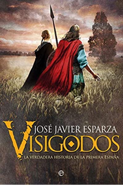 Visigodos: La verdadera historia de la primera España: Amazon.es: Esparza Torres, José Javier: Libros