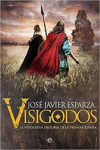 Visigodos: La verdadera historia de la primera España: Amazon.es ...