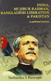 img - for India, Mujibur Rahman, Bangladesh Liberation & Pakistan (A Political Treatise) book / textbook / text book
