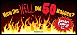 How the HELL Did 50 Happen?, Patrick Regan, 1449400698