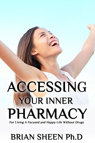 Accessing Your Inner Pharmacy by Brian Sheen