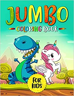 Jumbo Coloring Book For Kids Dinosaurs And Unicorns 80