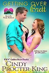 Getting Over Brett: A Romantic Comedy (Love in the Pacific Northwest Book 3)