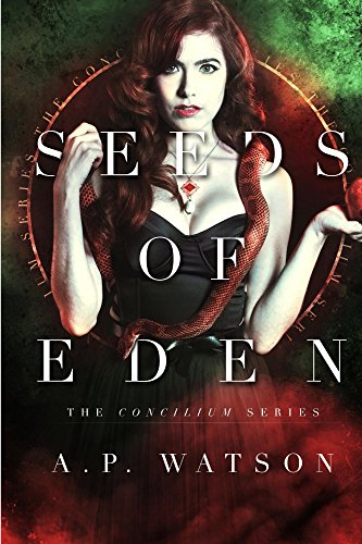 Seeds of Eden (The Concilium Series Earmark 1)