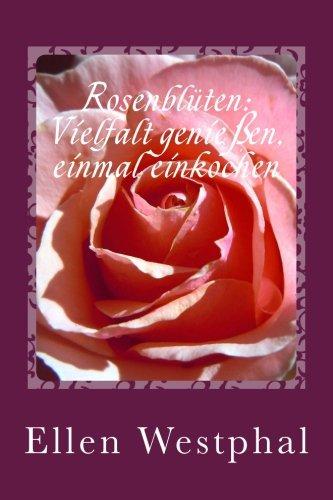 rosenblten-vielfalt-geniessen-einmal-einkochen-ssse-aufstrich-variationen-mit-der-knigin-der-blumen