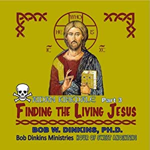 Aidan Kirkdale (Part 3) - Finding the Living Jesus