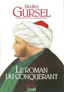 Le roman du conquérant, Gürsel, Nedim