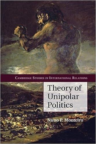 Theory of Unipolar Politics (Cambridge Studies in
