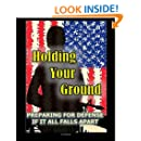 Holding Your Ground: Preparing for Defense if it All Falls Apart