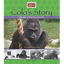 Colo's Story: The Life of One Grand Gorilla   [COLOS STORY] [Paperback]