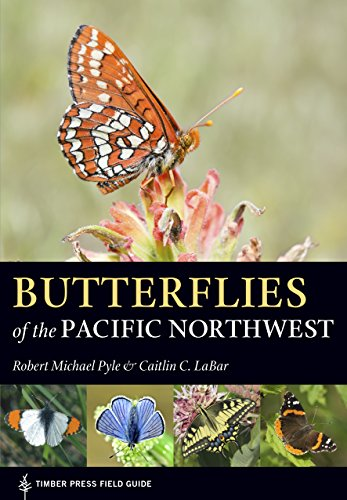 [B.O.O.K] Butterflies of the Pacific Northwest (A Timber Press Field Guide)<br />[Z.I.P]