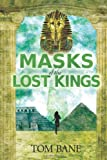 Masks of the Lost Kings, Tom Bane, 1937698610