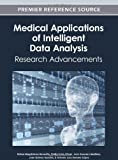 Medical Applications of Intelligent Data Analysis : Research Advancements, Rafael Magdalena-Benedito, 1466618035