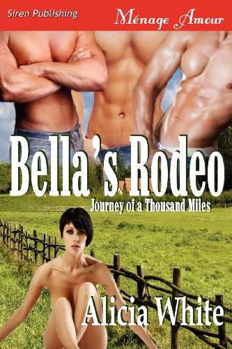 Bella's Rodeo [Journey of a Thousand Miles 1] (Siren Publishing Menage Amour) by Brand: Siren Publishing, Inc.