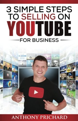 Download 3 Simple Steps To Selling On YouTube: Getting Ranked On The First Page In 30 Minutes Or Less PDF