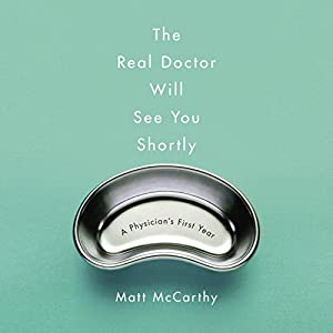 The Real Doctor Will See You Shortly Audiobook