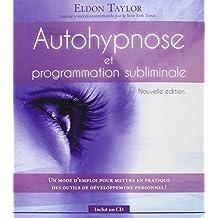 Autohypnose et programmation subliminale - Nouvelle édition