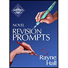 Novel Revision Prompts: Make Your Good Book Great - Self-Edit Your Plot, Scenes & Style (Writer's Craft 17)