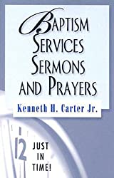 Just in Time!  Baptism Services, Sermons, and Prayers