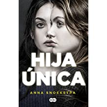Hija única (Spanish Edition) - Kindle edition by Anna Snoekstra. Literature & Fiction Kindle eBooks @ Amazon.com.