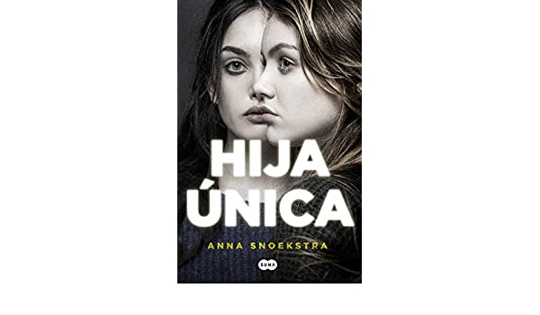 Hija única (Spanish Edition) - Kindle edition by Anna Snoekstra. Literature & Fiction Kindle eBooks @ Amazon.com.