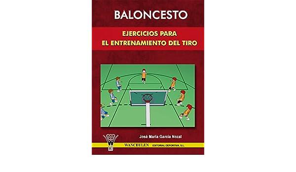 Ejercicios para el entrenamiento del tiro (Spanish Edition) eBook: José María Garcia Nozal: Kindle Store