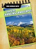 Graphing Changing Landscapes, Andrew Solway, 1432915282