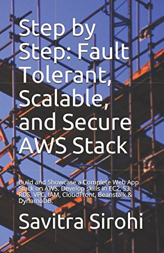 Step by Step: Fault Tolerant, Scalable, and Secure AWS Stack: Build and Showcase a Complete Web App Stack on AWS. Develop skills in EC2, S3, RDS, VPC, IAM, CloudFront, Beanstalk (Analysis Services Step)