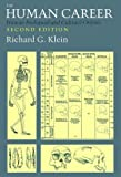 The Human Career: Human Biological and Cultural Origins by Richard G. Klein (1999-06-01)