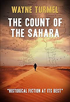 THE COUNT OF THE SAHARA: Historical fiction at its best by [TURMEL, WAYNE]