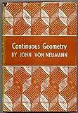 Continuous Geometry, Von Neumann, John, 0691079285