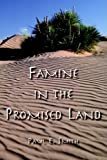 Famine in the Promised Land, Paul E. Smith, 0975857061