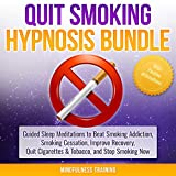 Quit Smoking Hypnosis Bundle with Positive Affirmations: Guided Sleep Meditations to Beat Smoking Addiction, Smoking Cessation, Improve Recovery, Guided Imagery, and Relaxation Techniques