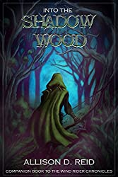 Into the Shadow Wood (Wind Rider Chronicles)