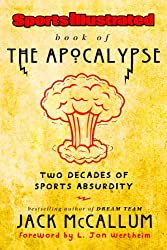 Sports Illustrated Book of the Apocalypse: Two Decades of Sports Absurdity (English Edition)