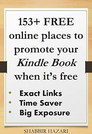 153+ free online places to promote your kindle book when it's free  Exact  Links – Time Saver – Big Exposure (Kindle Book Marketing Series)