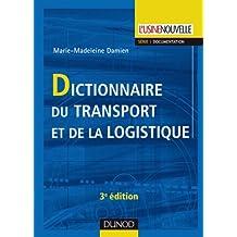 DICTIONNAIRE DU TRANSPORT ET DE LA LOGISTIQUE, 3E ÉD.