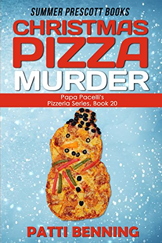 CHRISTMAS PIZZA MURDER (Papa Pacelli's Pizzeria Series Book 20)]()