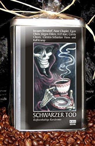 Schwarzer Tod: Koffeinhaltige Kurzkrimis Sondereinband – 28. Februar 2006 Jacques Berndorf Anne Chaplet Hanns P. Karr Ralf Kramp