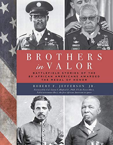 Brothers in Valor: Battlefield Stories of the 89 African Americans Awarded the Medal of Honor