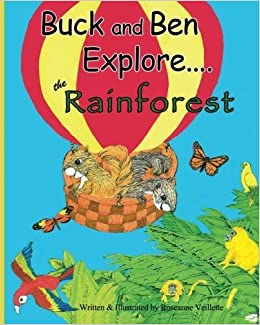 Buck and Ben Explore the Rainforest by Roseanne Veillette (2014-09-12)